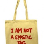 Banksy 'Im Not a Spastic Tag' Signed Bag