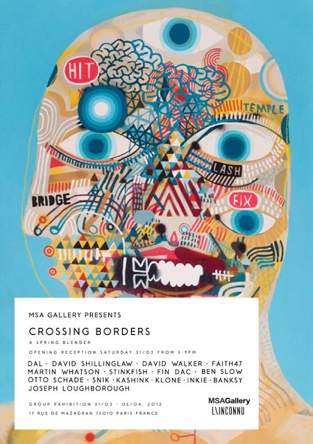 """Crossing Borders"" Group Show With Dal, Faith47, Stinkfish, Martin Whatson, Klone… MSAGallery Paris March 31st"