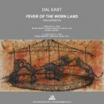 "DAL ""Fever Of The Worn Land"" Milan New Solo Show, May 3rd"