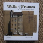 """""""Walls & Frames"""" New Book Review"""