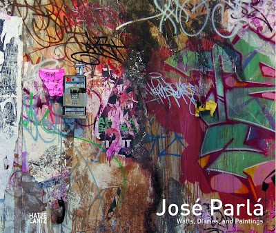 "José Parlá ""Walls, Diaries, and Paintings"" New Book"