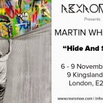 "Martin Whatson ""Hide And Seek"" Solo Exhibition @ London's RexRomae – November 6th"