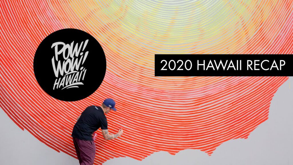 POW! WOW! Hawaii 2020 Recap Video